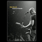 Bob Mould Circle of Friends DVD